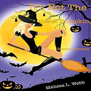 It's Not the Great Pumpkin, Maxie Duncan Audiobook