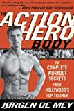 img - for The Action Hero Body: The Complete Workout Secrets from Hollywood's Top Trainer by de Mey, J  rgen(May 16, 2006) Paperback book / textbook / text book