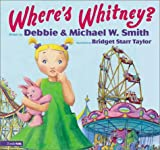 Where's Whitney?, Michael Smith and Debbie Smith, 0310207177