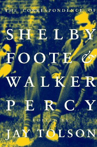Shelby Letter - The Correspondence of Shelby Foote & Walker Percy