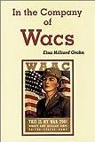 In the Company of WACs, Elna H. Grahn, 0897451597