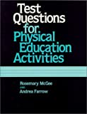 Test Questions for Physical Education Activities, McGee, Rosemary and Farrow, Andrea, 0873224124