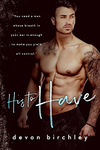 His To Have: A domination romance novel