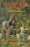 Blackwater Swamp, Bill Wallace, 0823411206