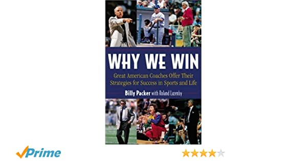 Why We Win: Billy Packer: 9781570281846: Amazon com: Books