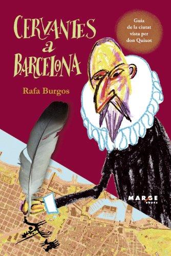 Descargar Libro Cervantes A Barcelona Rafa Burgos