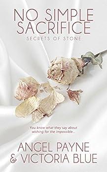 No Simple Sacrifice: (An Erotic Romance) (Secrets of Stone Book 6) by [Payne, Angel, Blue, Victoria]