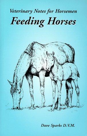 Veterinary Notes for Horsemen: Feeding Horses