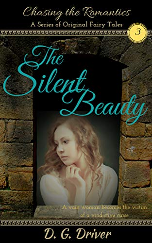 The Silent Beauty: Chasing the Romantics, A Series of Original Fairy Tales  Book 3