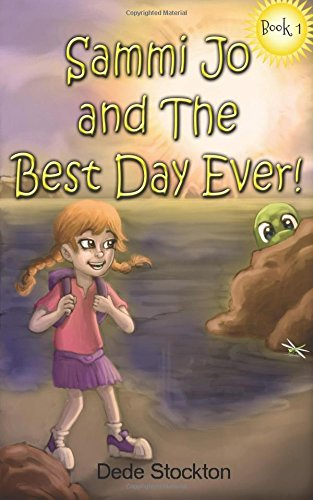 Sammi Jo and the Best Day Ever (Sammi Jo Adventure Series) (Volume 1) ebook