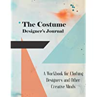 The Costume Designer's Journal: A Workbook for Clothing Designers and Other Creative Minds (Drawing Books, Fashion Books…
