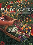 How to Grow the Wildflowers, Eric A. Johnson and Scott Millard, 0962823627