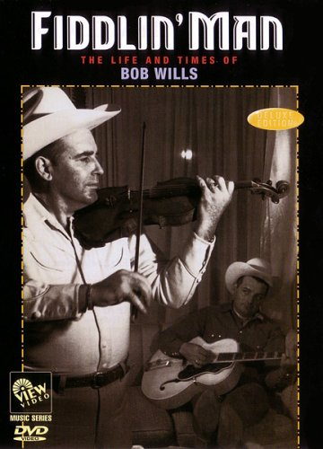 FIDDLIN' MAN: The Life and Times of BOB WILLS by Ontop+