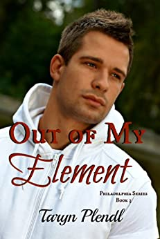 Out of My Element (Philadelphia Series Book 3) by [Plendl, Taryn]