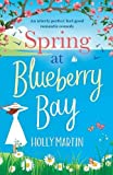 Spring at Blueberry Bay: An utterly perfect feel good romantic comedy (Hope Island) (Volume 1)