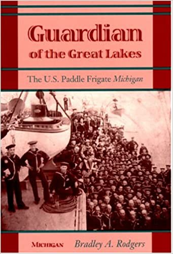 The U.S paddle frigate Michigan Guardian of the Great Lakes