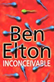 Inconceivable, Ben Elton, 0593044797