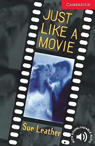 Just Like a Movie: Englische Lektüre für das 1., 2., 3. Lernjahr. Paperback with downloadable audio (Cambridge English Readers)