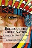 Belles of the Creek Nation (American Bred)