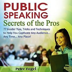 Public Speaking Secrets of the Pros