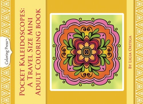 Amazon Pocket Kaleidoscopes A Travel Size Mini Adult Coloring Book 9781537009773 Ligia Ortega Books