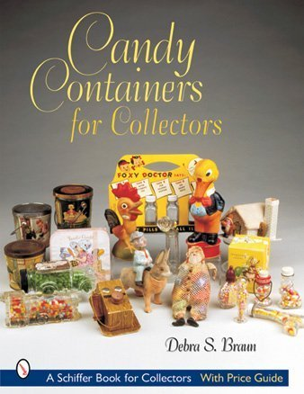 Candy Containers for Collectors (Schiffer Book for Collectors)