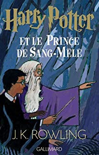 [Harry Potter] : [6] : Harry Potter et le Prince de sang-mêlé, Rowling, J.K.