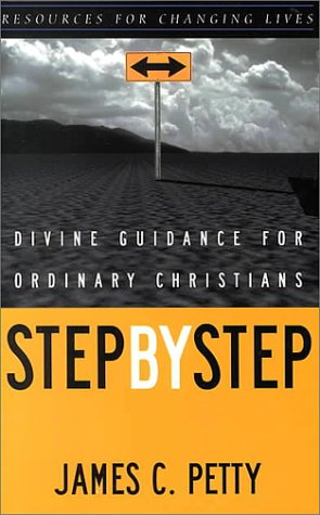 Step by Step: Divine Guidance for Ordinary Christians (Resources for Changing Lives) Paperback – July 1, 1999