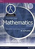 BACCALAUREATE STANDARD LEVEL MATH REV WITH ONLINE EDITION FOR IB DIPLOMA (Pearson Baccalaureate)