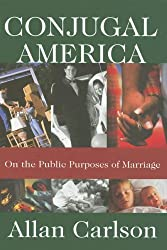Conjugal America: On the Public Purposes of Marriage