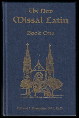 The New Missal Latin, Book One: A Two-Year Course Based on