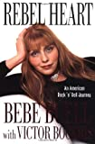 Rebel Heart, Bebe Buell and Victor Bockris, 0312266944