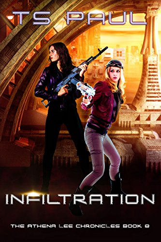 Infiltration (Athena Lee Chronicles Book 8) - Hong Kongs Many Rolls