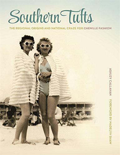 [Southern Tufts: The Regional Origins and National Craze for Chenille Fashion] (South Pacific Costumes)