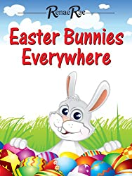 Easter Bunnies Everywhere (Children's Book Ages 3-7)