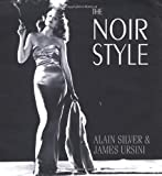 The Noir Style, Alain Silver and James Ursini, 0879517220