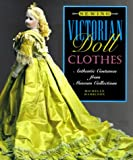 Sewing Victorian Doll Clothes: Authentic Costumes from Museum - Best Reviews Guide