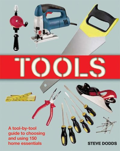 Tools: A Tool-by-Tool Guide to Choosing and Using 150 Home Essentials pdf