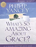 What's So Amazing about Grace? Curriculum, Philip Yancey, 0310233232