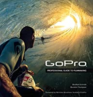 GoPro: Professional Guide to Filmmaking Front Cover