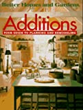Additions: Your Guide to Planning and Remodeling (Better Homes and Gardens)