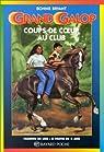 Grand Galop, tome 9 : Coups de coeur au Club par Bryant