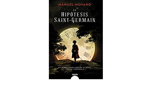 La hipótesis Saint-Germain (ALGAIDA LITERARIA - ALGAIDA NARRATIVA) eBook: Moyano, Manuel: Amazon.es: Tienda Kindle