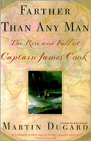 The Rise and Fall of Captain James Cook Farther Than Any Man