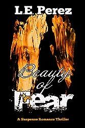 Beauty Of Fear: Suspense Romance Thriller (Fear Series Book 1)