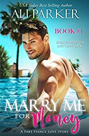 Marry Me For Money Book 1: A Billionaire Fake Fiance Novel