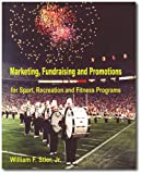 Marketing, Fundraising and Promotion for Sport and Fitness Programs, Stier, William F., Jr., 089641387X
