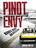 img - for Pinot Envy: Murder, Mayhem, and Mystery in Napa by Finstein, Edward (2013) Hardcover book / textbook / text book
