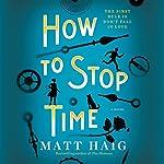 How to Stop Time: A Novel | Matt Haig