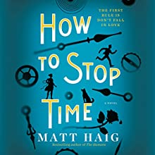 How to Stop Time: A Novel Audiobook by Matt Haig Narrated by Mark Meadows